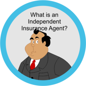 What is an independent insurance agent?