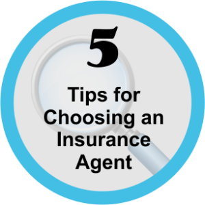 How to Choose a Good Insurance Agent, 5 Tips for Success