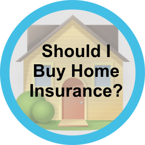 Should I buy home insurance?