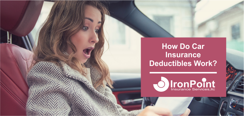 Auto Insurance Deductibles, How Do They Work? | IronPoint ...